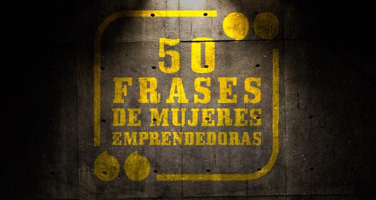 50 Frases De Mujeres Emprendedoras Entrepreneur Fight Club