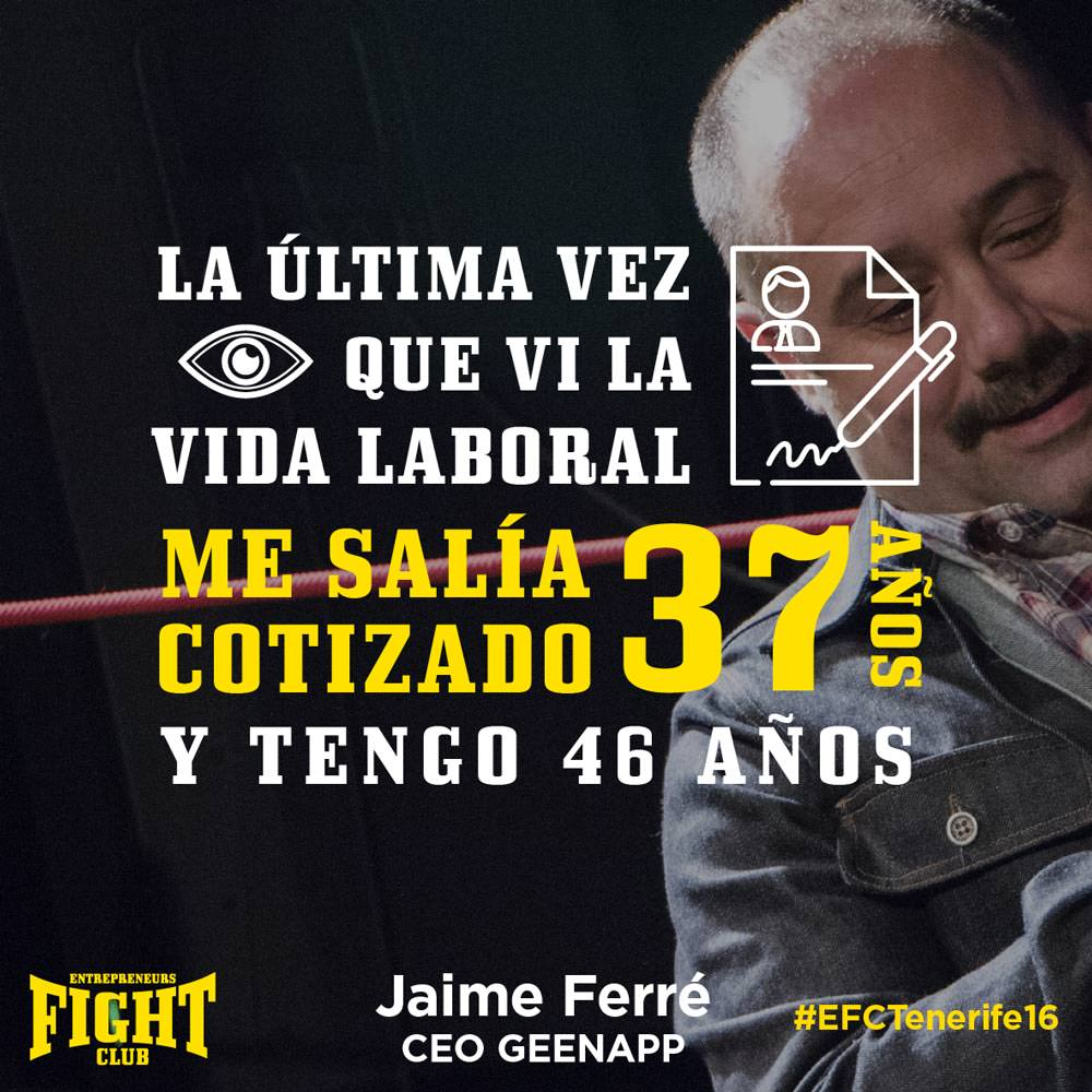 #EFCTENERIFE16 Jaime Ferre Quote Entrepreneurs Fight club COTIZADO