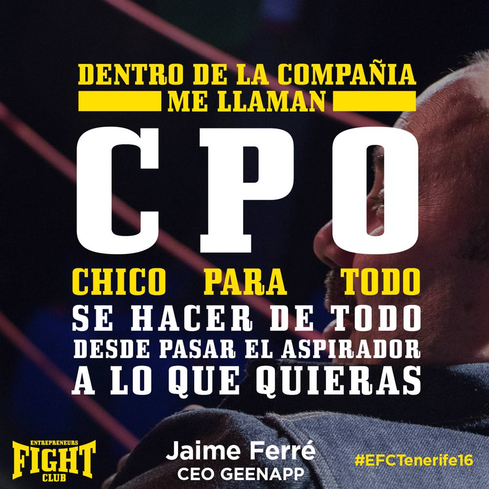 #EFCTENERIFE16 Jaime Ferre Quote Entrepreneurs Fight club CPO