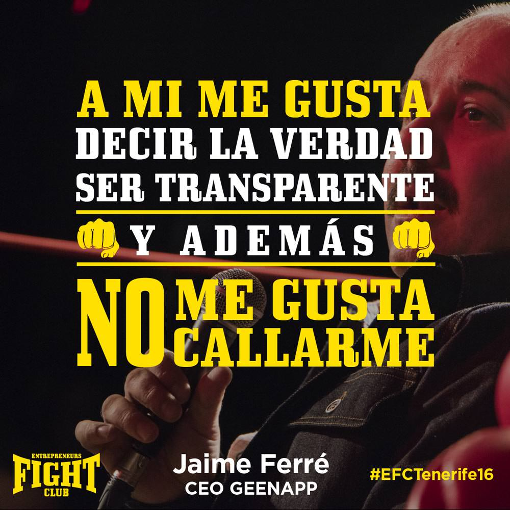 #EFCTENERIFE16 Jaime Ferre Quote Entrepreneurs Fight club ME GUSTA