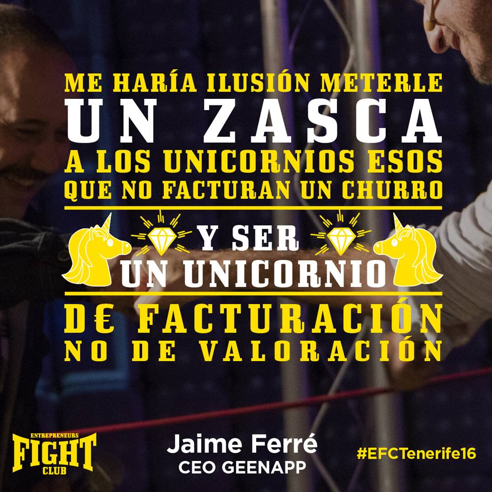 #EFCTENERIFE16 Jaime Ferre Quote Entrepreneurs Fight club ZASCA