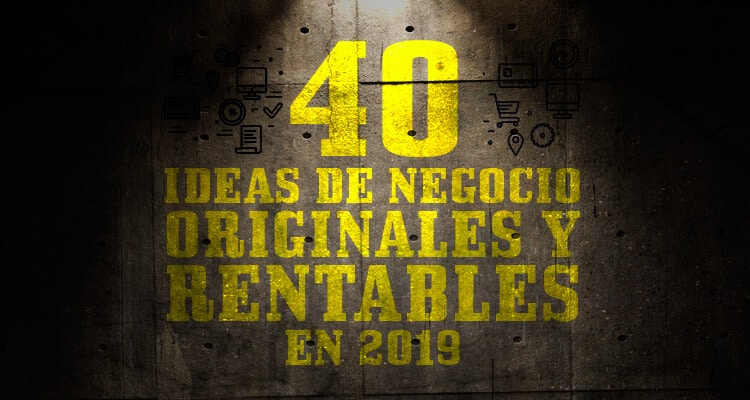 40 ideas de negocio originales y rentables 2019  - Entrepreneursfight eb67311fa9a5